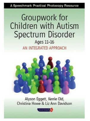 Groupwork-for-Children-with-Autism-Spectrum-Disorder-Ages-11-16-An-Integrated-Approach-(SPE002-5348)